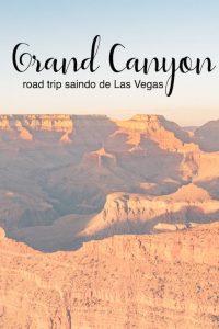 Veja nossa road trip saindo de Las vegas até o emocionante encontro com o Grand Canyon no pôr do sol! Muitas fotos de tudo que vimos! #grandcanyon #roadtrip #delasvegasateograndcanyon #roteiro #viagemdecarro