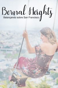 O parque Bernal Heights proporciona uma bela vista da cidade de San Francisco, além de ótimas fotos no balanço sobre a cidade. Conheça mais desse lugar clicando para ler! #DicasdePasseios