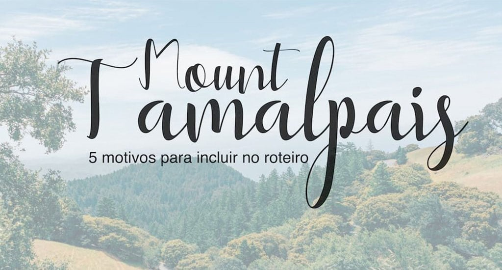 O Mount Tamalpais merece ser incluido no seu roteiro por San Francisco, saiba porque! Clique para ler.
