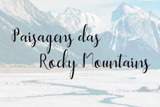 Veja muitas fotos das paisagens das Rocky Mountains! Fotografia de viagem para inspirar e usar como fundo de tela.