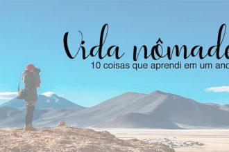 Dez coisas que aprendi em um ano de vivendo como nômade!