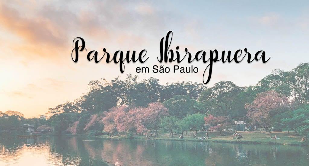 Veja fotos e saiba mais sobre o famoso Parque Ibirapuera em São Paulo!