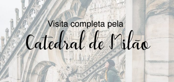 Veja a visita completa pela Catedral de Milão! Conheça os belos terraços e o interior dessa bela obra arquitetônica!