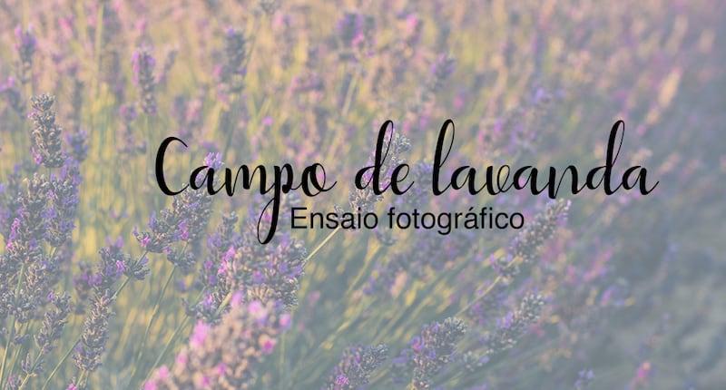 Ensaio fotográfico num pequeno campo de lavanda da Toscana. Veja dicas para fotografar nesse cenário e saiba quando e onde encontrar essas flores na Itália.